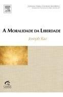 livro moralidade da liberdade de joseph raz clássico