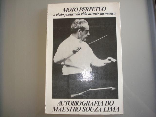 1eb97023978 Livro Moto Perpetuo Autobiografia Maestro Souza Lima Ilustra - R  25 ...