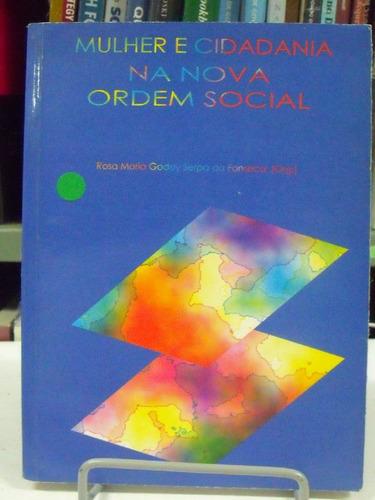 livro - mulher e cidadania na nova ordem social - rosa m. g.