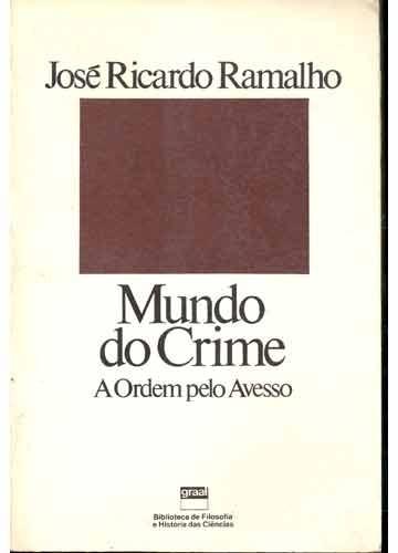 livro  mundo do crime  a ordem pelo avesso  josé ricardo
