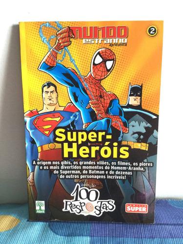 livro: mundo estranho coleção 100 respostas - super heróis