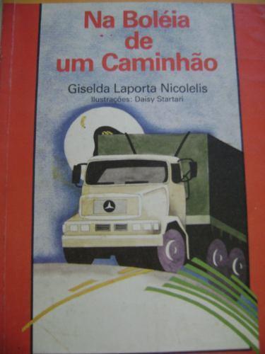 livro - na boléia de um caminhão - giselda laporta nicolelis