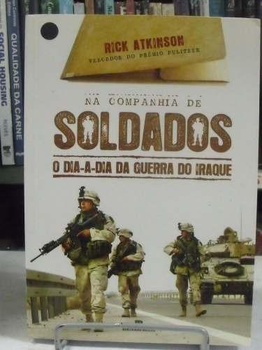 livro - na companhia de soldados - rick atkinson