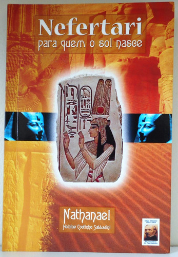 livro nefertari, para quem o sol nasce - nathanael h c sabba