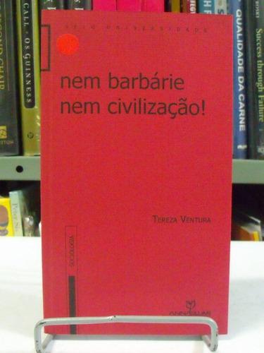 livro - nem barbárie nem civilização - tereza ventura