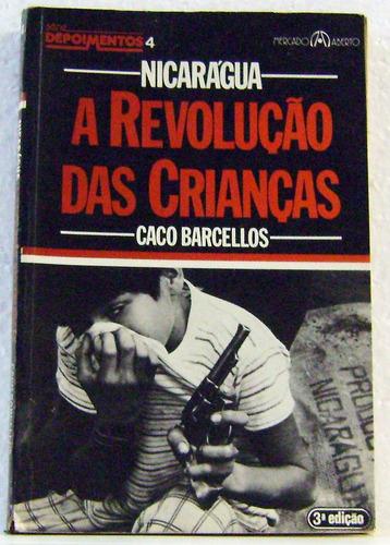 livro: nicarágua a revolução das crianças - caco barcellos
