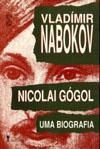 livro nicolai gógol uma biografia , vladimir nabokov +