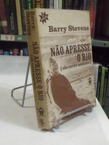 livro - não apresse o rio - barry stevens