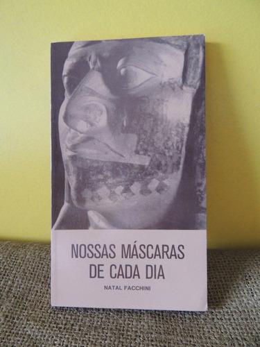 livro nossas máscaras de cada dia - natal facchini