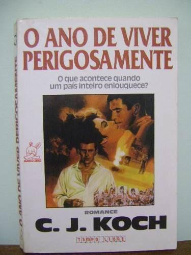livro o ano de viver perigosamente - c. j. koch
