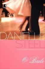 livro: o baile - autora danielle steel