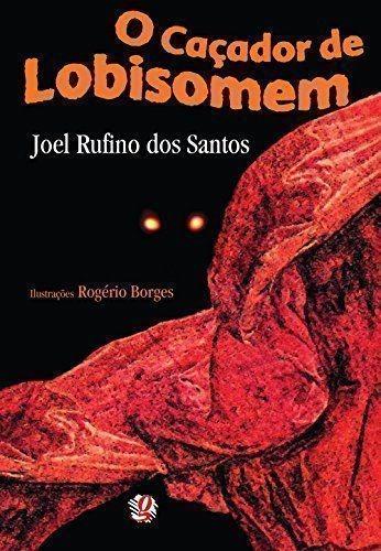 livro o caçador de lobisomem joel rufino dos santos