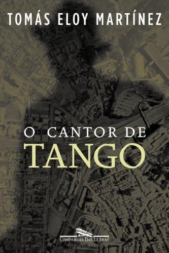 livro o cantor de tango tomás eloy martínez