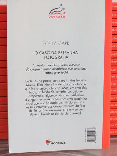 livro o caso da estranha fotografia stella carr ed. moderna