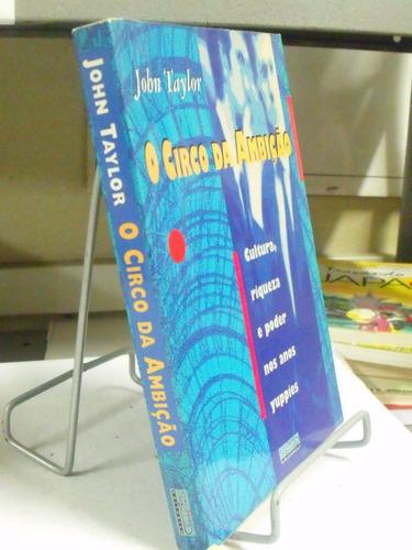 livro - o circo da ambição - john taylor