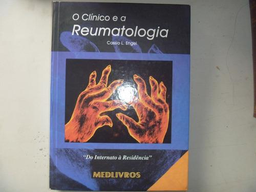livro - o clínico e a reumatologia - cassio l. engel