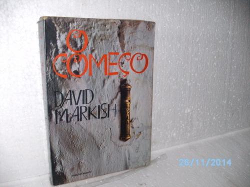 livro o começo - david markish - edições bloch - exemplar fj