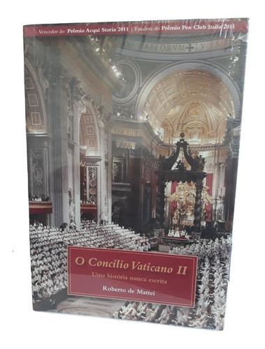 livro o concilio vaticano ii - roberto de mattei - lacrado