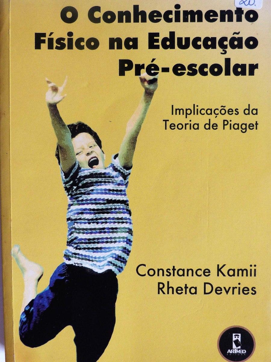 e50c1c8e06a Livro  O Conhecimento Físico Na Educação Pré-escolar - R  26