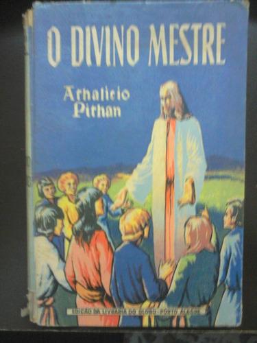 livro - o divino mestre - athalicio pithan - 1942
