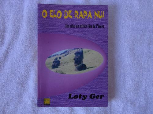 livro o elo de rapa nui ilha da páscoa loty ger