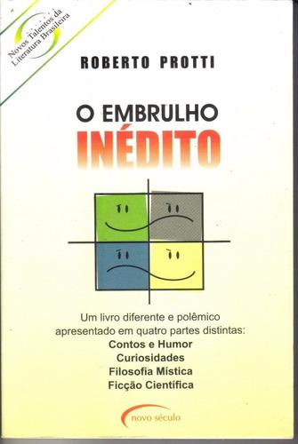livro o embrulho inédito roberto protti, contos, humor..2004