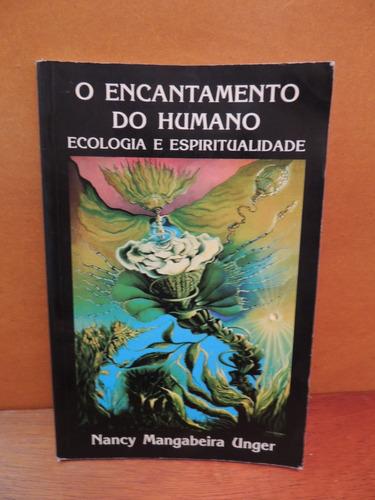 livro o encantamento do humano ecologia e espiritualidade