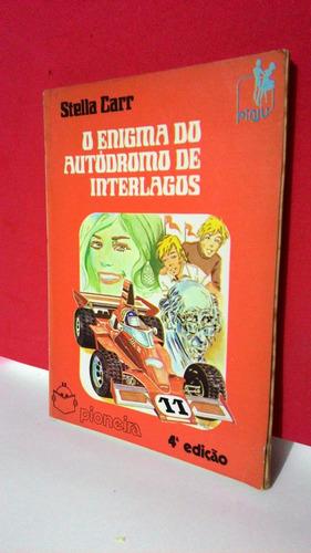 livro o enigma do autódromo de interlagos - stella carr 4ªed