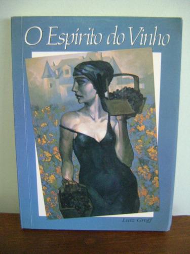 livro o espírito do vinho - luiz groff