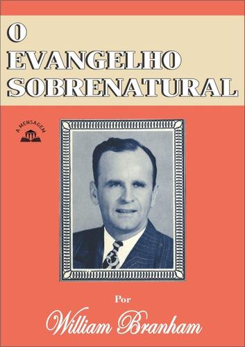 livro - o evangelho sobrenatural por william m. branham