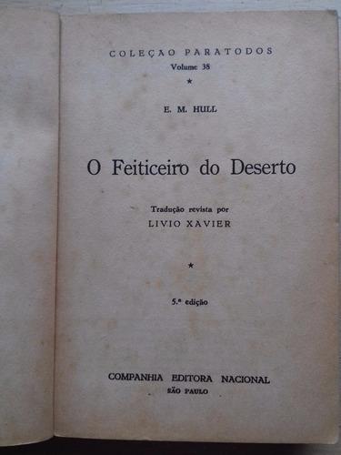 livro o feiticeiro do deserto e. m. hull 5ª ed  1957 vol 38