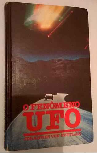 livro - o fenômeno ufo - johannes von buttlar
