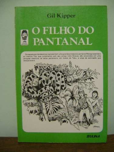 livro o filho do pantanal - gil kipper
