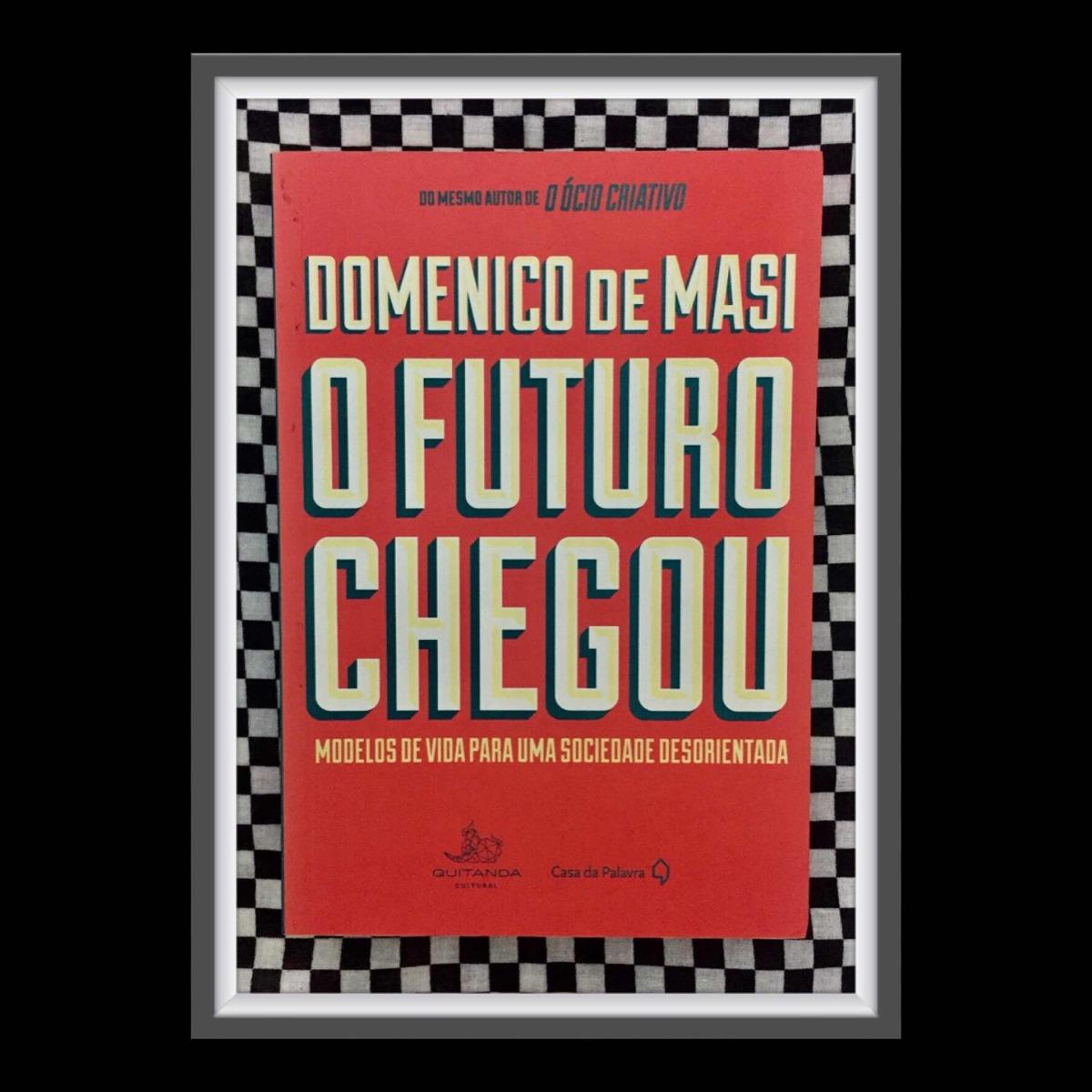 O FUTURO CHEGOU DOMENICO DE MASI EPUB