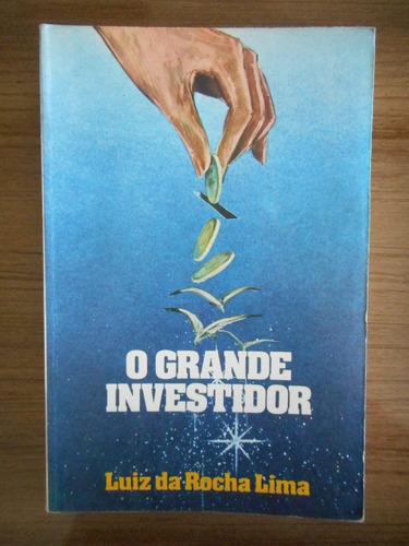 livro o grande investidor luiz da rocha lima