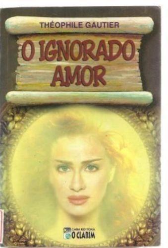 livro o ignorado amor théophile gautier