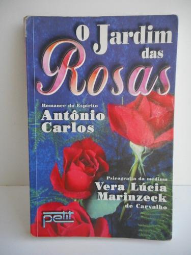 livro o jardim das rosas vera l marinzeck de carvalho 2003