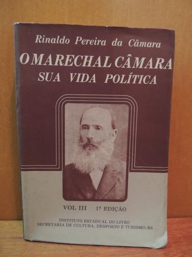 livro o marechal câmara sua vida política rinaldo p. câmara