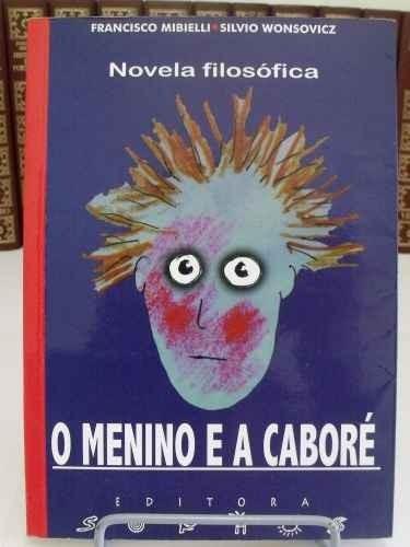 livro - o menino e a caboré - mibielli - wonsovicz