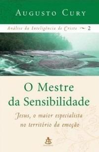 livro- o mestre da sensibilidade - augusto cury - + brinde