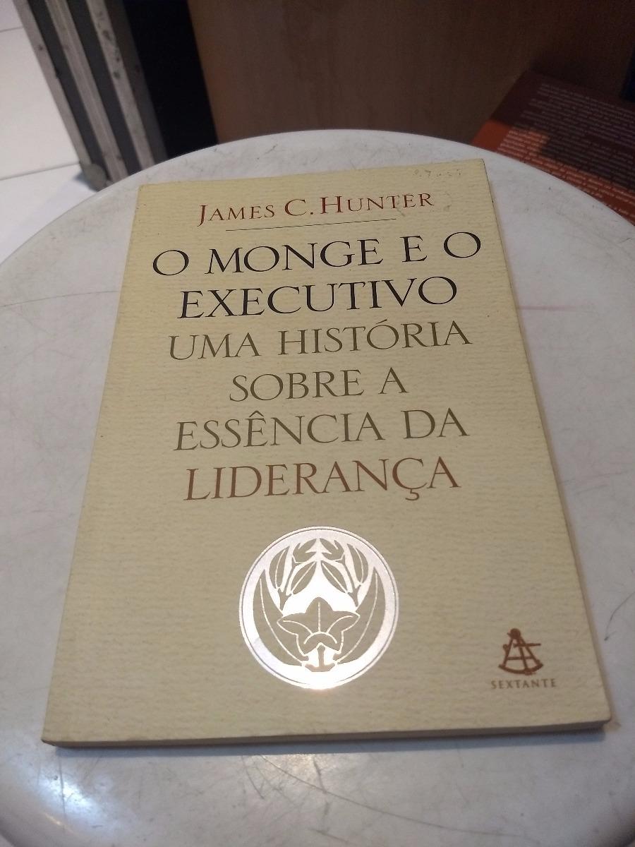 Livro O Monge E O Executivo - James C. Hunter - R  14,90 em Mercado ... e17e56a3c4