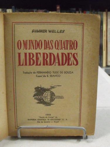 livro - o mundo das quatro liberdades - sumner welles