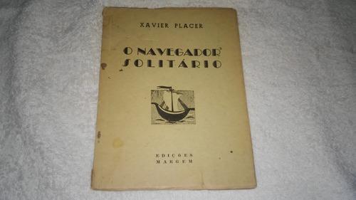 livro o navegador solitário - xavier placer - ano 1956