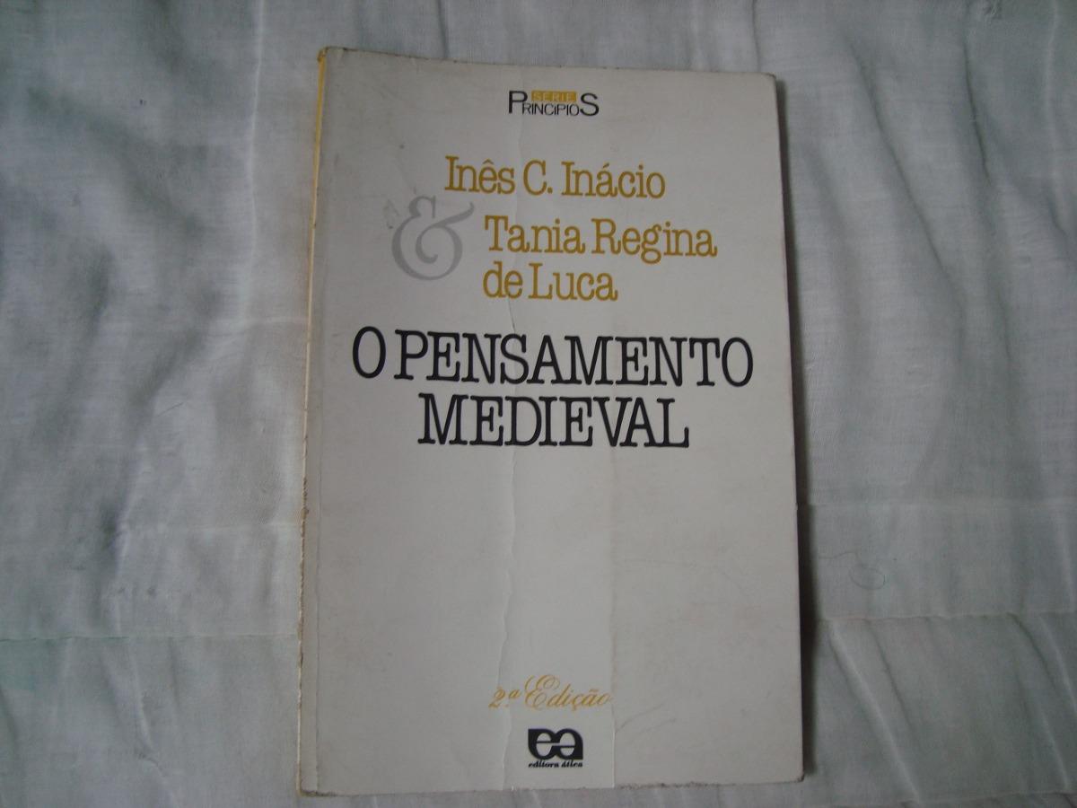 Livro O Pensamento Medieval - Inês Inácio E Tania De Luca - R  10 f32dc835912b2