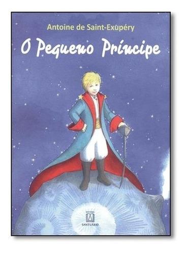 livro - o pequeno príncipe antoine de saint-exupéry