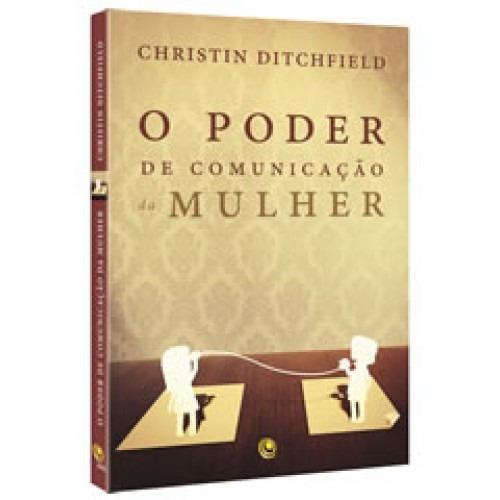 livro o poder de comunicação da mulher / christin ditchfield