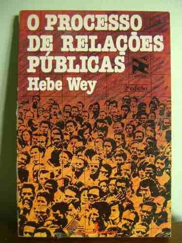 livro o processo de relações públicas - hebe wey