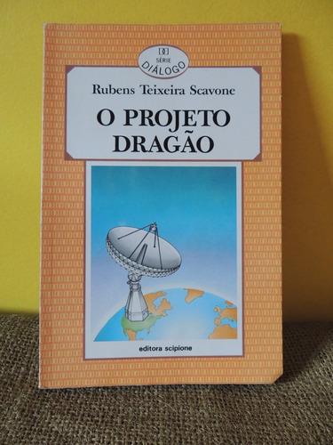 livro o projeto dragão - rubens teixeira scavone