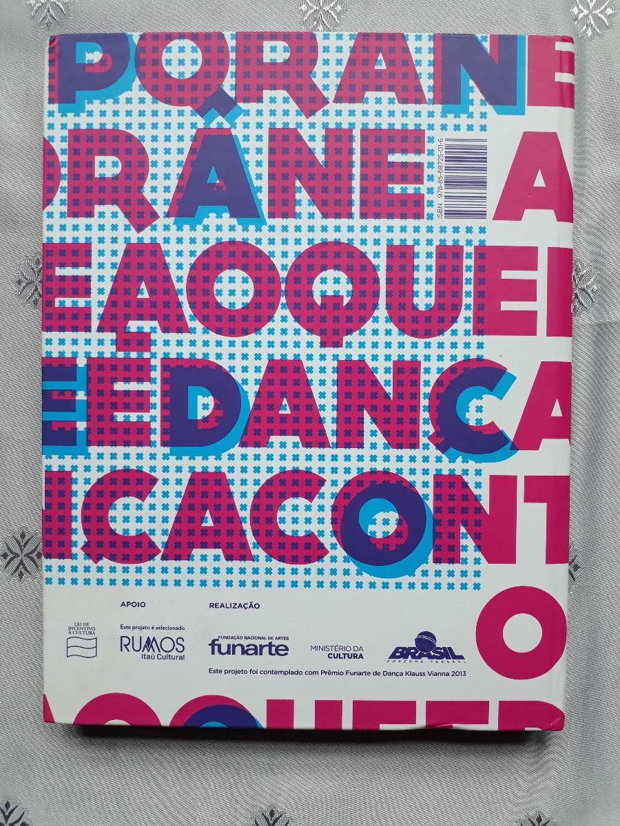 e55d3eebe0 Livro -o Que É Dança Contemporânea   - Thereza Rocha - Cosac - R ...