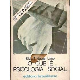 Livro O Que É Psicologia Social? - Primeiros Passos